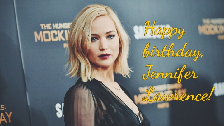 Happy birthday Jennifer Lawrence 2016