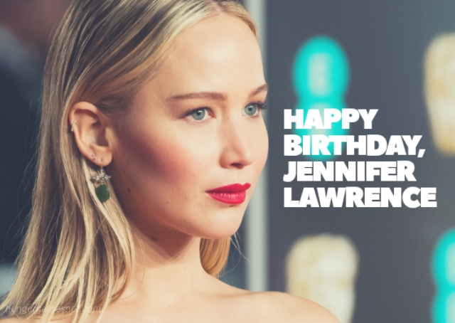 happy birthday jennifer lawrence 2018
